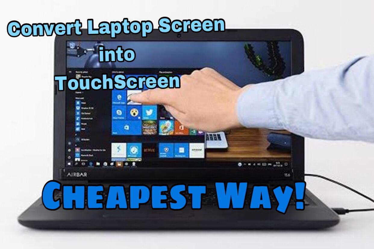 Convert laptop Screen to Touchscreen cheapest way