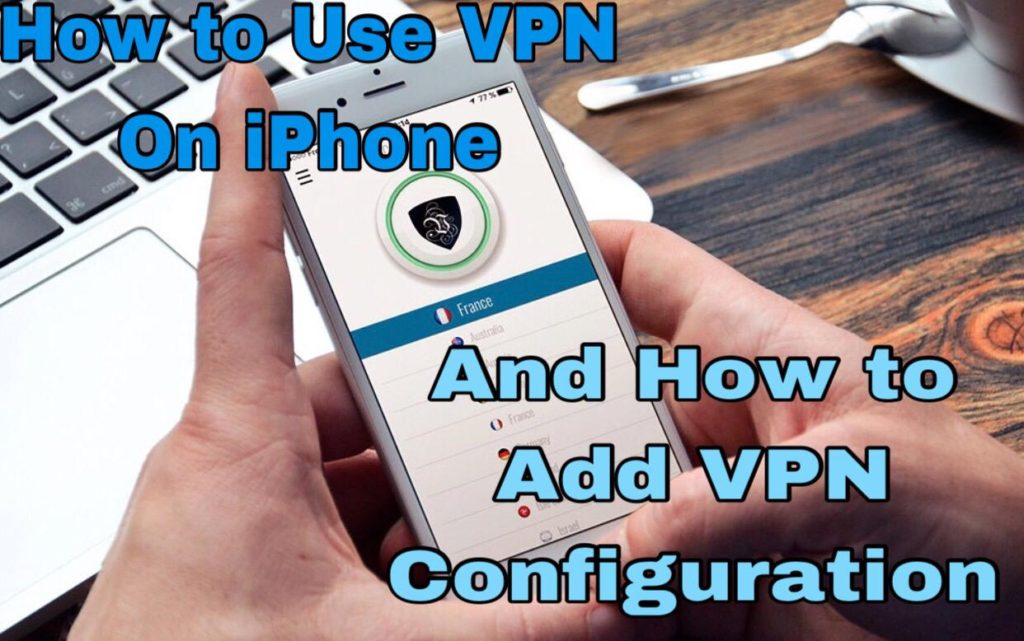 How To Use VPN on iPhone