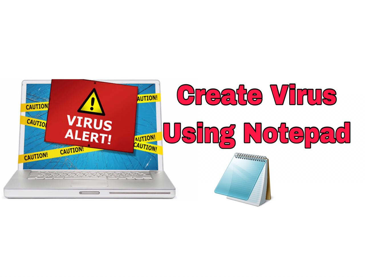 how to Create a Virus Using Notepad in PC